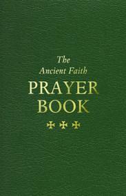The Ancient Faith Prayer Book (International)