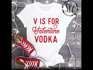 T-Shirt, Valentines V is for Vodka