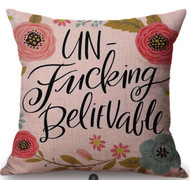 Pillow Cover, Un-Fucking Believeable