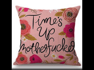 Pillow Cover, Times Up Mother Fucker