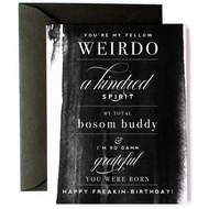 Card, Birthday Weirdo, Bosom Buddy,  FREE SHIPPING