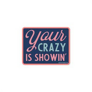 Sticker, Your Crazy is Showing FREE SHIPPING