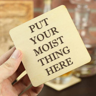 Coasters, Put Your Moist Thing Here 4 Pk USA Made