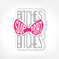 Sticker, Bitches Support Bitches Pink Bra FREE SHIPPING
