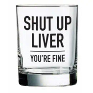 Glass, Double Rocks Shut Up Liver You're Fine