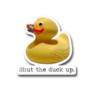 Sticker, Rubber Ducky Shut The Duck Up