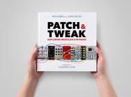 Bjooks Patch & Tweak - Exploring Modular Synthesis Hardcover Book