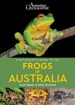 A Naturalists Guide to the Frogs of Australia