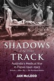 Shadows on the Track Australias Medical War