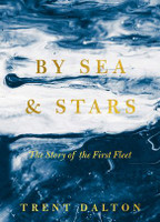 By Sea and Stars The Story of the First Fleet