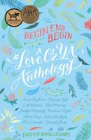 Begin End Begin: A #LoveOzYA Anthology