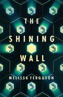 Shining Wall, The