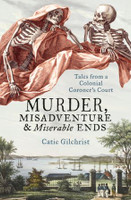Murder Misadventure and Miserable Ends Tales