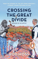 Crossing the Great Divide Memoir of an Artist