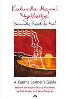 Kulurdu Marni Ngathaitya Sounds Good to Me