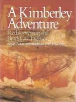 Kimberley Adventure Rediscovering the