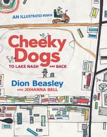Cheeky Dogs To Lake Nash and Back