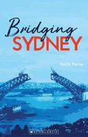 Bridging Sydney My Australian Story