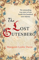 Lost Gutenberg The Astounding Story of One