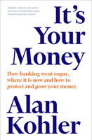 Its Your Money How Banking Went Rogue,