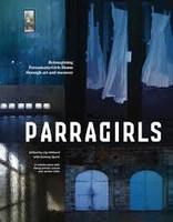Parragirls Reimagining Parramatta Girls Home