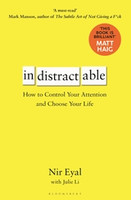 Indistractable: How to Control Your Attention and