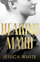 Hearing Maud: A Journey for a Voice