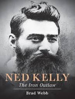 Ned Kelly The Iron Outlaw
