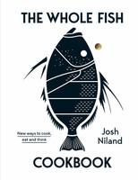 Whole Fish Cookbook, The