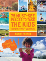 75 Must See Places to Take the Kids