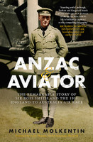Anzac and the Aviator: The remarkable story of