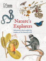 Natures Explorers Adventurers Who Recorded