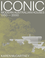 Iconic Modern Australian Houses 1950 - 2000