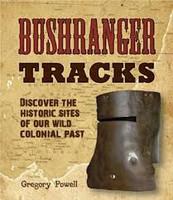 Bushranger Tracks Beyond the Legends