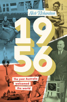 1956 The Year Australia Welcomed the World
