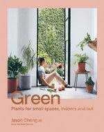 Green Plants for small spaces, indoors and out