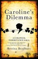 Carolines Dilemma A colonial inheritance saga