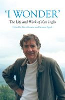 I Wonder The life and work of Ken Ingles
