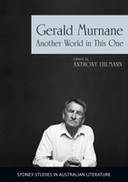 Gerald Murnane Another world in this one