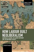 How Labour Built Neoliberalism: Australia's