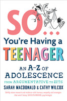 So Youre Having a Teenager An A-Z of