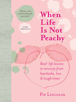 When Life is Not Peachy Real-life lessons in