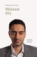Waleed Aly (I Know This To Be True) On