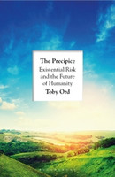 Precipice, The Existential Risk and the Future of