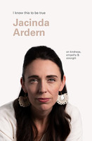 Jacinda Ardern (I Know This To Be True) On