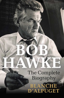 Bob Hawke The Complete Biography