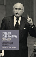 Trials and Transformations, 2001-2004 The