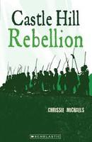Castle Hill Rebellion My Australian Story