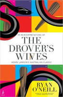 The Drover's Wives 99 Reinterpretations of Henry Lawson's Australian Classic