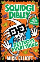 Squidge Dibley Destroys Everything #3